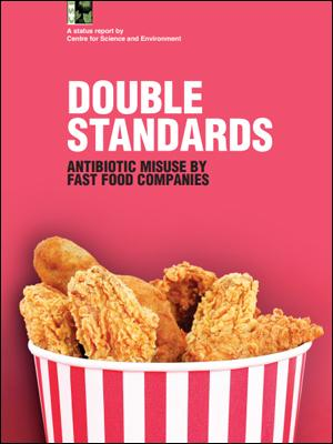 Double Standards: Antibiotic Misuse by Fast Food Companies