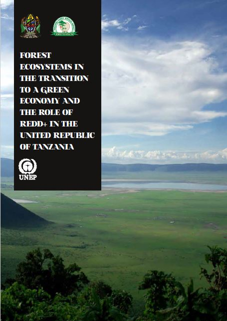 Forest ecosystems in the transition to a green economy and the role of REDD+ in the United Republic of Tanzania