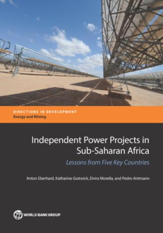 Independent power projects in Sub-Saharan Africa : lessons from five key countries