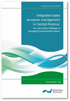 Integrated water resources management in Central America: the over-riding challenge of managing transboundary waters