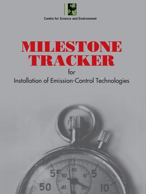 Milestone Tracker for Installation of Emission- Control Technologies