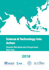 Science & technology into action: disaster risk reduction perspectives from Asia