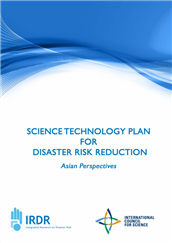 Science technology plan for disaster risk reduction: Asian perspectives
