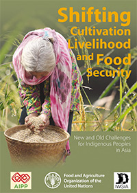 Shifting cultivation, livelihood and food security: new and old challenges for indigenous peoples in Asia