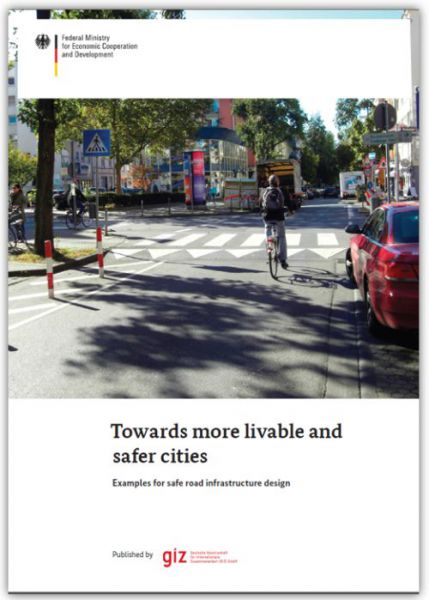Towards more livable and safer cities: examples for road infrastructure design