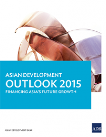 Asian development outlook 2015: financing Asia's future growth
