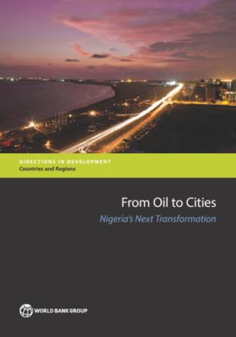 From oil to cities : Nigeria's next transformation