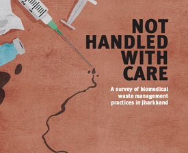 Not handled with care: A survey of biomedical waste practices in Jharkhand