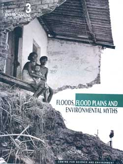 The state of India's environment - floods, flood plains and environmental myths