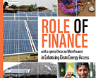 Role of finance, with a special focus on microfinance, in enhancing clean energy access